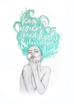 KEEP+YOUR+HEAD+HEELS+&+STANDARDS+HIGH
